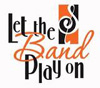 Let the band play on graphic.